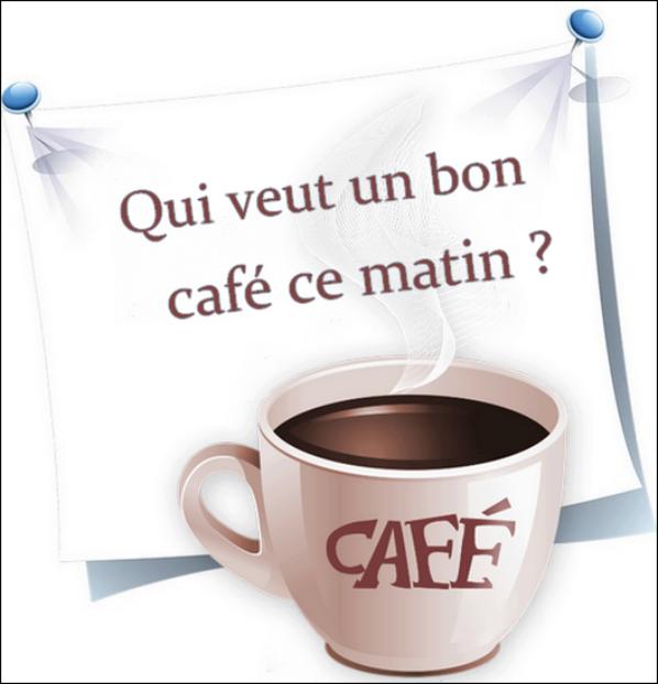 qui veut un bon café ce matin ?