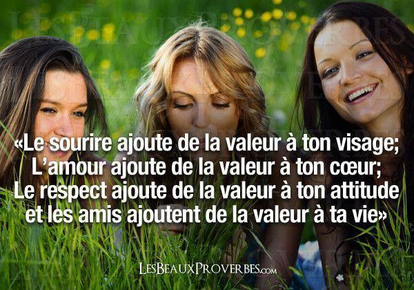 le sourire,l'amour,le respect,les amis(e)